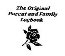 THE ORIGINAL PARENT AND FAMILY LOGBOOK