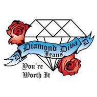 DIAMOND DIVA JEANS YOU'RE WORTH IT