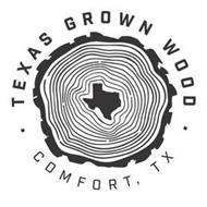 TEXAS GROWN WOOD COMFORT, TX