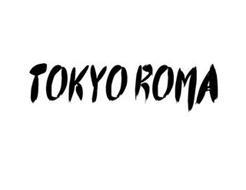 TOKYO ROMA
