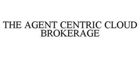 THE AGENT CENTRIC CLOUD BROKERAGE
