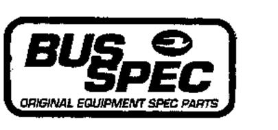 BUS SPEC ORIGINAL EQUIPMENT SPEC PARTS