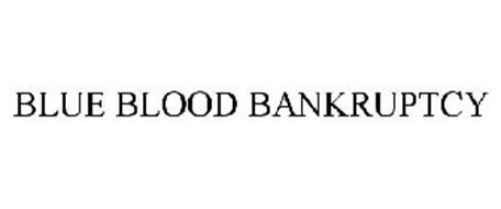 BLUE BLOOD BANKRUPTCY