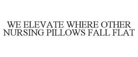 WE ELEVATE WHERE OTHER NURSING PILLOWS FALL FLAT