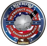 "BLUE BUCKLE TO PROTECT AND SAVE LAW ENFORCEMENT BUILT ""VENIT DOMUM TUTAM"""