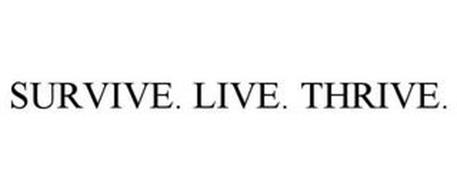 SURVIVE. LIVE. THRIVE.
