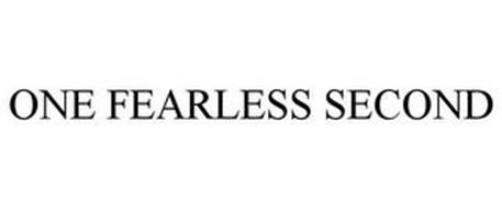 ONE FEARLESS SECOND