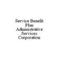 SERVICE BENEFIT PLAN ADMINISTRATIVE SERVICES CORPORATION