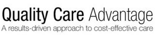 QUALITY CARE ADVANTAGE A RESULTS-DRIVENAPPROACH TO COST-EFFECTIVE CARE