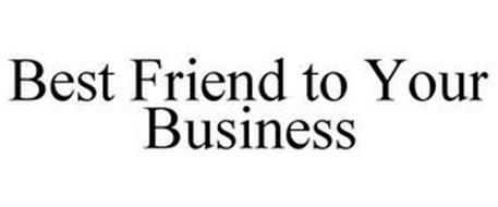 BEST FRIEND TO YOUR BUSINESS