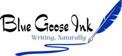 BLUE GOOSE INK WRITING, NATURALLY