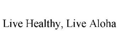LIVE HEALTHY, LIVE ALOHA