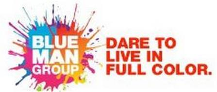 BLUE MAN GROUP DARE TO LIVE IN FULL COLOR