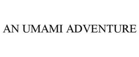 AN UMAMI ADVENTURE