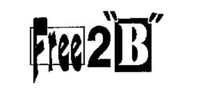 """FREE 2 """"B"""""""