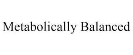 METABOLICALLY BALANCED
