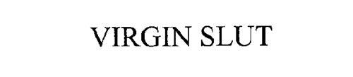 VIRGIN SLUT
