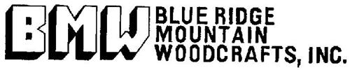 BMW BLUE RIDGE MOUNTAIN WOODCRAFTS, INC.