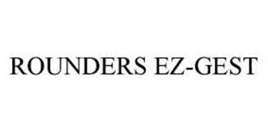 ROUNDERS EZ-GEST