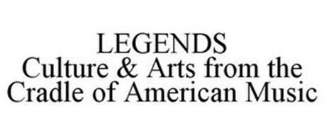 LEGENDS CULTURE & ARTS FROM THE CRADLE OF AMERICAN MUSIC
