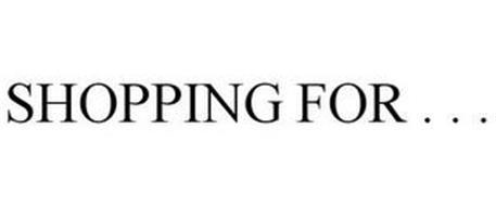 SHOPPING FOR . . .