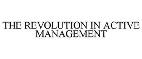 THE REVOLUTION IN ACTIVE MANAGEMENT
