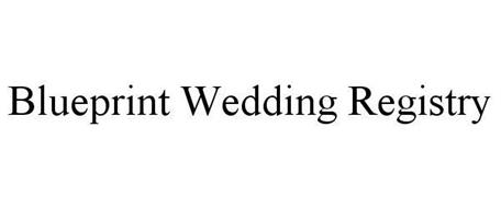 blueprint wedding registry trademark of blueprint registry