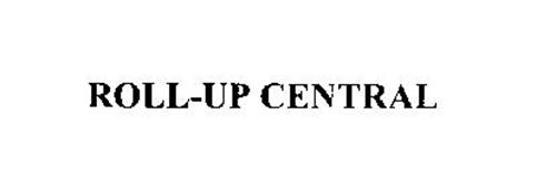 ROLL-UP CENTRAL