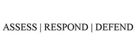 ASSESS   RESPOND   DEFEND