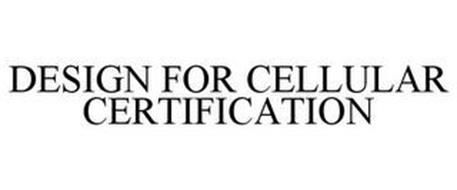 DESIGN FOR CELLULAR CERTIFICATION