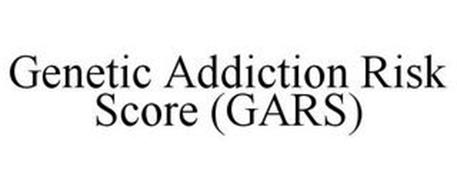 GENETIC ADDICTION RISK SCORE (GARS)