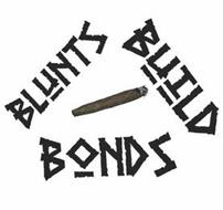 BLUNTS BUILD BONDS