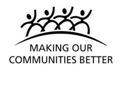 MAKING OUR COMMUNITIES BETTER