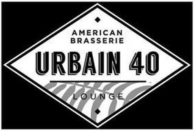 AMERICAN BRASSERIE URBAIN 40 LOUNGE