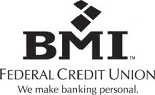 BMI FEDERAL CREDIT UNION WE MAKE BANKINGPERSONAL