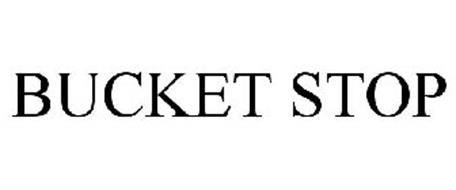 BUCKET STOP
