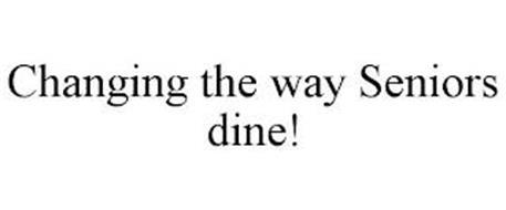 CHANGING THE WAY SENIORS DINE!