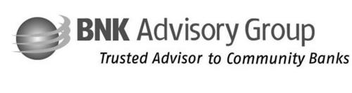 BNK ADVISORY GROUP TRUSTED ADVISOR TO COMMUNITY BANKS