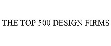 THE TOP 500 DESIGN FIRMS