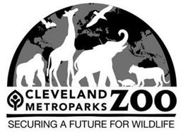 CLEVELAND METROPARKS ZOO SECURING A FUTURE FOR WILDLIFE