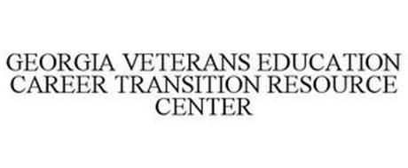 GEORGIA VETERANS EDUCATION CAREER TRANSITION RESOURCE CENTER