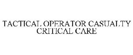 TACTICAL OPERATOR CASUALTY CRITICAL CARE