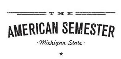 THE AMERICAN SEMESTER · MICHIGAN STATE ·