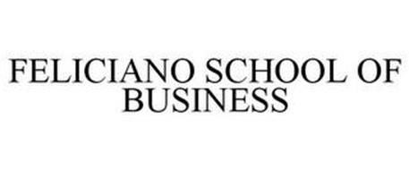 FELICIANO SCHOOL OF BUSINESS