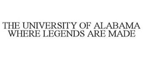 THE UNIVERSITY OF ALABAMA WHERE LEGENDS ARE MADE