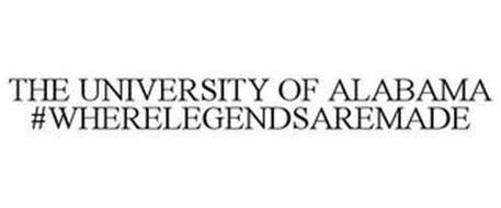 THE UNIVERSITY OF ALABAMA #WHERELEGENDSA