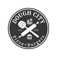 DOUGH CITY PIZZA + BURGERS EST. 2018