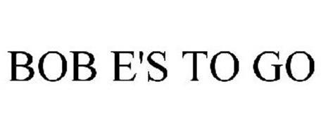 BOB E'S TO GO