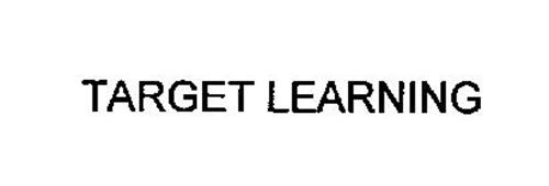 TARGET LEARNING
