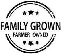 FAMILY GROWN FARMER OWNED